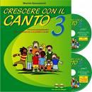 SPACCAZOCCHI M CRESCERE CON IL CANTO VOL.3 CON 2 CD