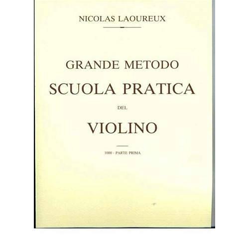 LAOUREUX N.: GRANDE METODO SCUOLA PRATICA DEL VIOLINO - PRIMA PARTE BONGIOVANNI - BOLOGNA