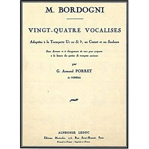 M. BORDOGNI : VINGT-QUATRE VOCALISES ADAPTEES A' LA TROMPETTE UT OU SIb AU CORNET ET AU SAXHORN