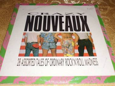 Crazy Nouveaux 28 assorted tales of ordinary rock'n'roll madness disco raro