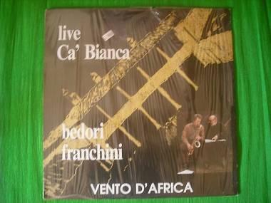 Bedori Franchini Vento d'Africa Live Ca' Bianca vinile lp Jazz