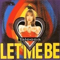 Taleesa Let Me Be