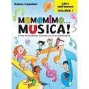 MAMEMIMO .. .MUSICA ! Libro dell¿alunno Vol. 1 Corso di educazione musicale per la Scuola Primaria