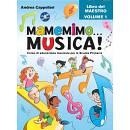 MAMEMIMO ... MUSICA! Libro del Maestro, Vol. 1 + CD Corso di educazione musicale per la Scuola Prima