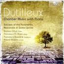 DUTILLEUX: CHAMBER MUSIC WITH PIANO - Francesco Bossone - Akane Makita - Andrea Oliva - Francesco di