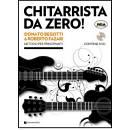 CHITARRISTA DA ZERO 1 (METODO PER PRINCIPIANTI LIVELLO BASE CON DVD) DI BEGOTTI&FAZARI