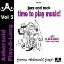 """VOL. 5 - """"JAZZ AND ROCK TIME TO PLAY MUSIC!"""" BY JAMEY AEBERSOLD"""